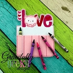 Love  Crayon Holder Embroidery Design - 5x7 Hoop or Larger