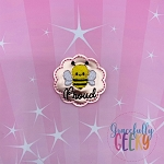 Bee Proud Feltie ITH Embroidery Design 4x4 hoop (and larger)