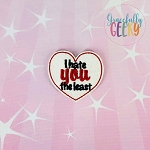I hate you least Feltie ITH Embroidery Design 4x4 hoop (and larger)