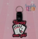 Nurses Never Fold OS Feltie and Snap Keychain ITH Embroidery Design - 4x4 Hoop or Larger