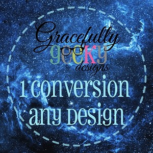 SERVICES 1 Conversion of any design