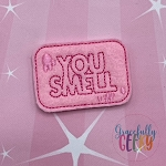 You Smell Soap Feltie ITH Embroidery Design 4x4 hoop (and larger)